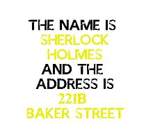 The name is Sherlock Holmes Photographic Print