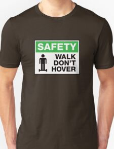 safety sign, walk don't hover T-Shirt