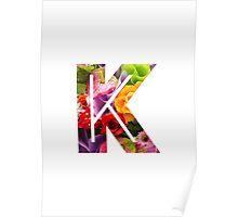 The Letter K - Flowers Poster