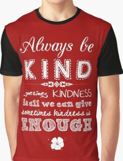 Always be Kind (White Print) Graphic T-Shirt