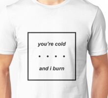 i guess i'll never learn Unisex T-Shirt