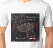 All my adventures are meant to be two dimensional. Unisex T-Shirt