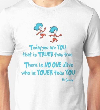 Today You Are You Unisex T-Shirt