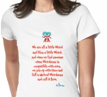 We are all a little weird Womens Fitted T-Shirt