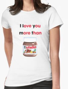I LOVE YOU MORE Womens Fitted T-Shirt