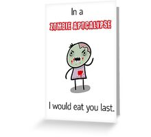 Eat you last Greeting Card
