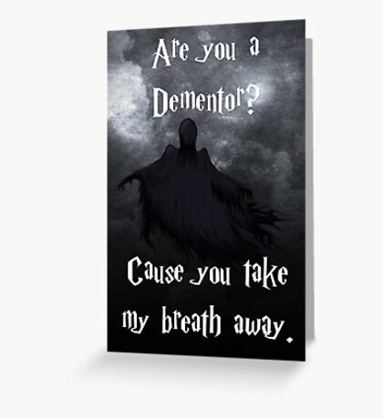 Are you a Dementor? Greeting Card