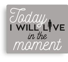 YOGA: Today I will live in the moment Canvas Print