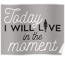 YOGA: Today I will live in the moment Poster