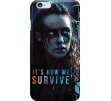 The 100 - It's How We Survive iPhone Case/Skin