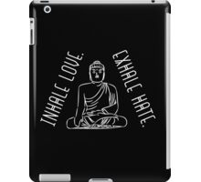 Yoga: Inhale love. Exhale hate. iPad Case/Skin