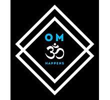 Yoga: OM Happens Photographic Print
