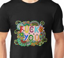 Fuck you cute and colorful Unisex T-Shirt