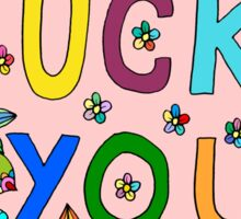 Fuck you cute and colorful Sticker