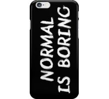 Normal is Boring White iPhone Case/Skin