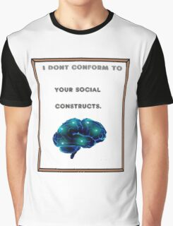 Non-conformity to society Graphic T-Shirt
