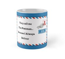 The call me The Postman... Because I Always Deliver Mug