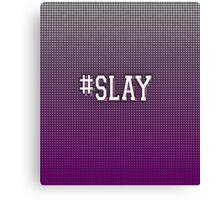 #SLAY Canvas Print