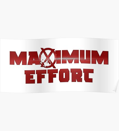 MAXIMUM EFFORT Poster