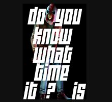 Payday 2 - Jacket Do you know what time it is? Unisex T-Shirt