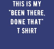 Been There Done That T Shirt Womens Fitted T-Shirt