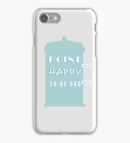 doctor who quote iPhone Case/Skin