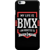 My Life Is BMX Extreme Sport iPhone Case/Skin