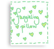 Fangirling Pillow Canvas Print