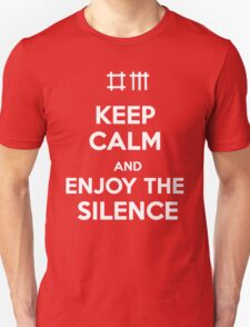Keep Calm and Enjoy the Silence Unisex T-Shirt