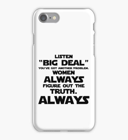 Women ALWAYS Figure Out the Truth iPhone Case/Skin