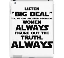 Women ALWAYS Figure Out the Truth iPad Case/Skin