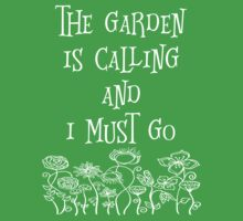 The Garden Is Calling And I Must Go T Shirt Baby Tee