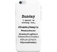 Hashtag Writer Week - Sunday iPhone Case/Skin