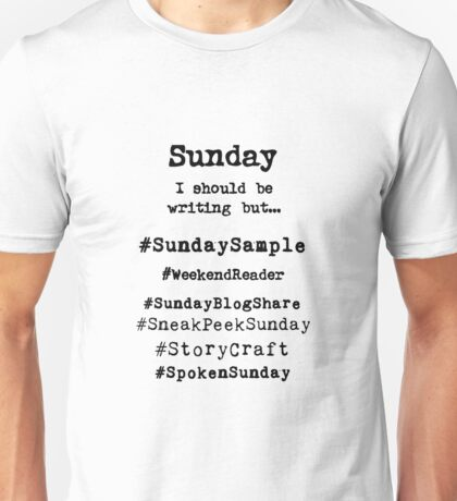 Hashtag Writer Week - Sunday Unisex T-Shirt