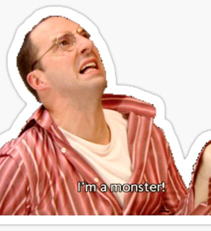 I'm A Monster - Buster Bluth Sticker