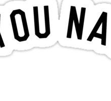 Are You Nasty? (White) Sticker