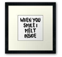 When You Smile I Melt Inside (White) Framed Print