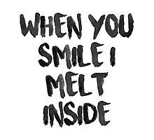 When You Smile I Melt Inside (White) Photographic Print