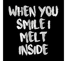 When You Smile I Melt Inside (Black) Photographic Print