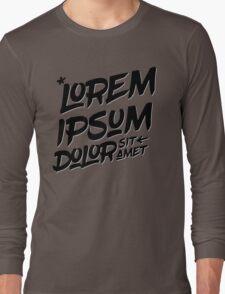 Lorem Ipsum Dolor Sit Amet Long Sleeve T-Shirt