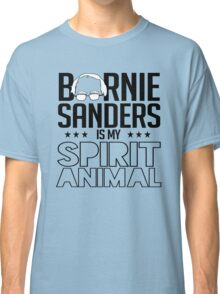 Bernie Sanders is my spirit animal Classic T-Shirt