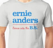 Ernie Anders (Bernie cuts the B.S.) Unisex T-Shirt
