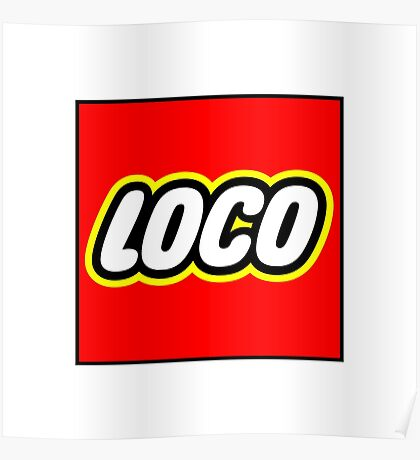 Loco Lego Poster