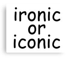 ironic or iconic comic sans Canvas Print
