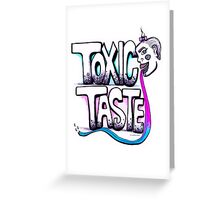 Toxic Taste Greeting Card