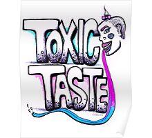 Toxic Taste Poster