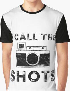 I call the shots Graphic T-Shirt