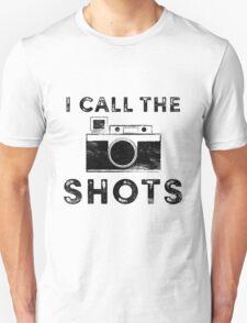I call the shots Unisex T-Shirt