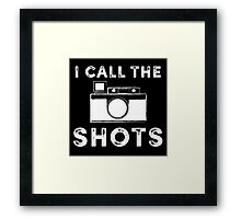I call the shots White Graphic Framed Print
