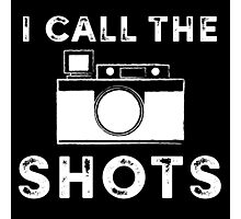 I call the shots White Graphic Photographic Print